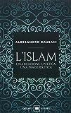 L'Islam. Una religione, un'etica, una prassi politica