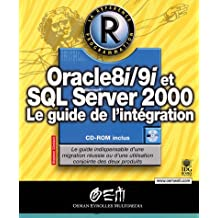 ORACLE 8I/9I SQL SERVER 2000 GUIDE NTÉGRATION +CD