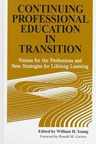 Continuing Professional Education in Transition: Visions for the Professions and New Strategies for Lifelong Learning (Teaching And Learning Strategies In Lifelong Learning)