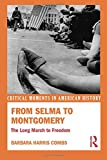 From Selma to Montgomery: The Long March to Freedom (Critical Moments in American History)