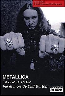 Metallica - To Live Is to Die, Vie et mort de Cliff Burton par McIver