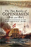 The Two Battles of Copenhagen 1801 and