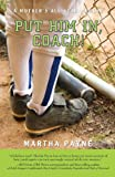 Put Him in, Coach!, Martha Payne, 0595427820