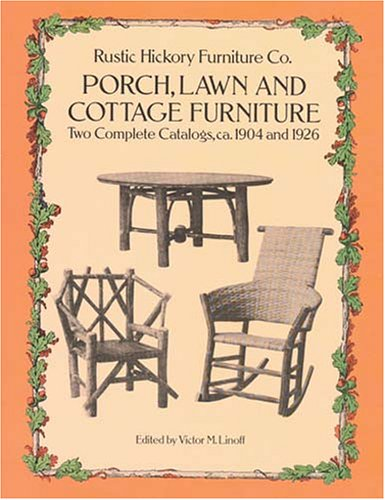 Porch, Lawn, and Cottage Furniture: Two Complete Catalogs, 1904 and 1926