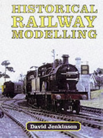 Read Online Historical Railway Modelling: A Personal View ebook