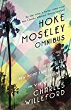 img - for Hoke Moseley Omnibus: Miami Blues, New Hope for the Dead, Sideswipe, The Way We Die Now book / textbook / text book