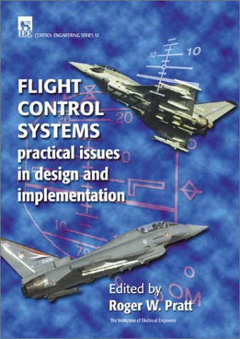 Aircraft Flight Control System - Flight Control Systems: Practical Issues in Design and Implementation (I E E Control Engineering Series)