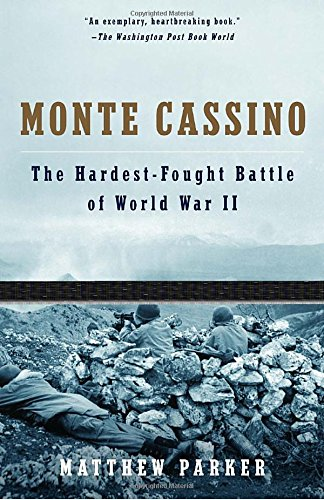 Monte Cassino: The Hardest Fought Battle of World War II
