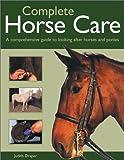 Complete Horse Care, Judith Draper, 1842157841