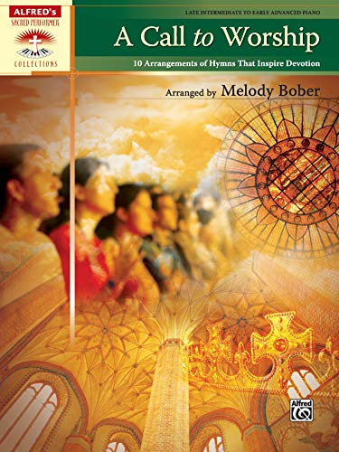 A Call to Worship: 10 Arrangements of Hymns That Inspire Devotion (Sacred Performer Collections) Call Piano Sheet Music