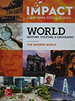 Impact California Social Studies World History, Culture, & Geography The Modern World
