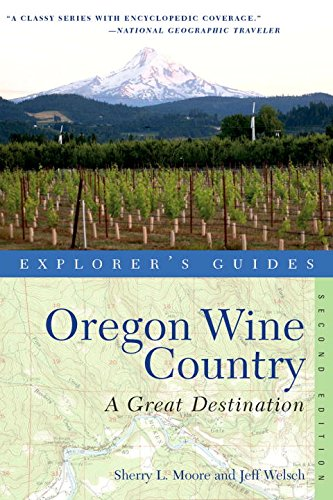 - Explorer's Guide Oregon Wine Country: A Great Destination (second Edition)  (Explorer's Great Destinations)