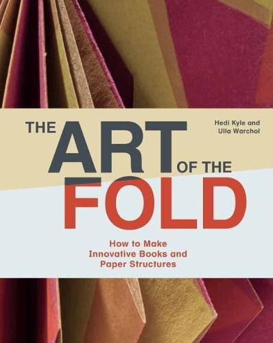 - The Art of the Fold: How to Make Innovative Books and Paper Structures