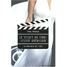 Le secret du star-système américain: Le dressage de l'œil