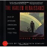 The Harlem Renaissance: Hub of African-American Culture, 1920-1930 (Circles of the Twentieth Century)