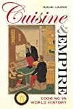 Cuisine and Empire: Cooking in World History (California Studies in Food and Culture)