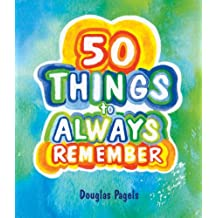 50 THINGS TO ALWAYS REMEMBER by Douglas Pagels (2010-02-01)