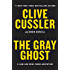 The Gray Ghost (A Sam and Remi Fargo Adventure)