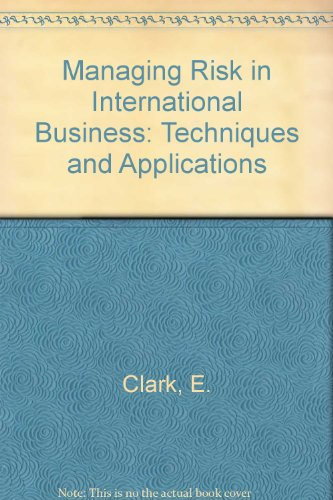 Managing Risk in International Business: Techniques and Applications