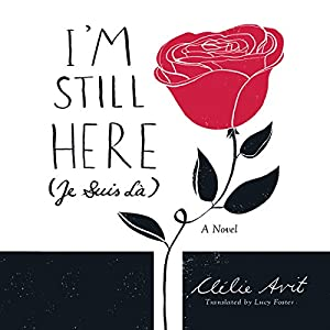 I'm Still Here (Je Suis Là) Audiobook