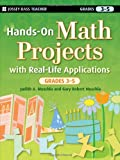 Hands-On Math Projects with Real-Life Applications, Judith Muschla and Gary Robert Muschla, 0470261986