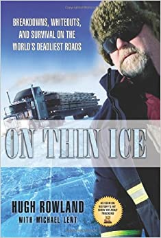 Book On Thin Ice: Breakdowns, Whiteouts, and Survival on the World's Deadliest Roads