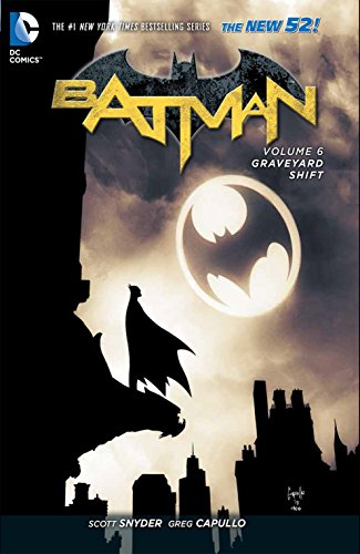 Batman Vol. 6: Graveyard Shift (The New 52) (Batman: The New 52)