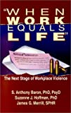 When Work Equals Life, S. Anthony Baron and Suzanne J. Hoffman, 0934793662