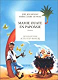 Mamie Ouate en Papoâsie