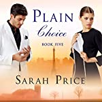 Plain Choice: The Plain Fame Series, Book 5 | Sarah Price