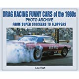 Drag Racing Funny Cars of the 1960s: Photo Archive from Super Stockers to Floppers (Iconografix Photo Archive Series)