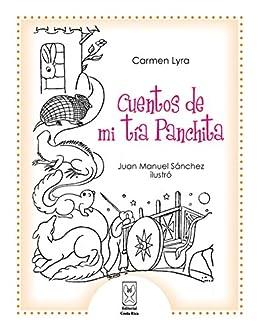 Cuentos de mi tía Panchita (Spanish Edition)