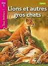 Lions et autres gros chats Niveau 1 - Tous lecteurs ! - Ed.2010 par Ryan