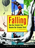img - for Falling: How Our Greatest Fear Became Our Greatest Thrill - A History by Garrett Soden (2003-08-08) book / textbook / text book
