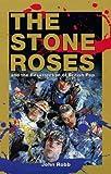 The Stone Roses, John Robb, 0091854105