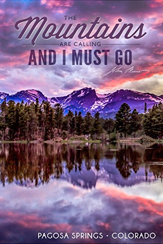 John Muir - The Mountains are Calling - Pagosa Springs, Colorado - Sunset and Lake - Photograph (16x24 Fine Art Giclee Gallery Print, Home Wall Decor Artwork Poster)