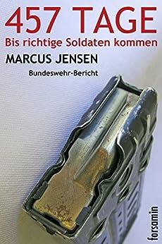 457 Tage oder Bis richtige Soldaten kommen (German Edition) by [Jensen, Marcus]