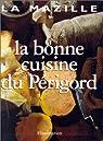 La bonne cuisine du Périgord par Mazille