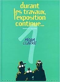 Histoires à lunettes, tome 1 : Durant les travaux, l'exposition continue... par  Midam