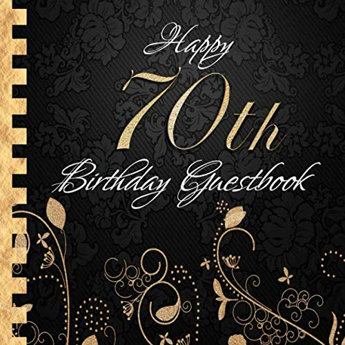 Happy 70th Birthday Guestbook: Elegant Black and Gold Binding I For 30 Guests I For written Wishes and the most beautiful Photos I Square Format I Softcover I 70th Birthday Gift Idea ()