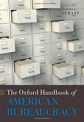 The Oxford Handbook of American Bureaucracy (Oxford Handbooks)