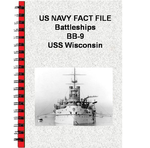 US NAVY FACT FILE Battleships BB-9 USS (Wisconsin Bb)
