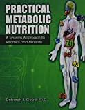 img - for Practical Metabolic Nutrition: A Systems Approach to Vitamins and Minerals book / textbook / text book