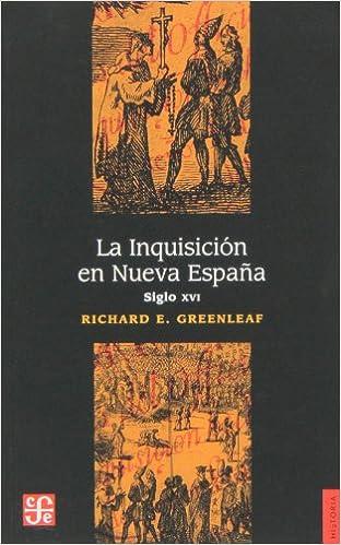 La Inquisición en Nueva España. Siglo XVI.: Amazon.es: E. Greenleaf, Richard: Libros