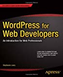 WordPress for Web Developers, Stephanie Leary, 1430258667