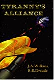 Tyranny's Alliance, Jo Wilkins and Richard Draude, 1934051179