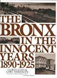 The Bronx in the Innocent Years : 1890-1925, Ultan, Lloyd and Hermalyn, Gary D., 0941980324