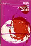 Jesus for a No-God World, Neill Quinn Hamilton, 0664208576