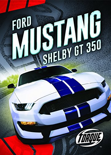 Torque Ford (Ford Mustang Shelby Gt350 (Torque Books))