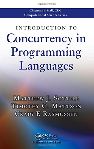 Introduction to Concurrency in Programming Languages (Chapman & Hall/CRC Computational Science) by Brand: Chapman and Hall/CRC